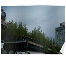 High Line, New York City's Elevated Park and Garden, Built on An Abandoned Freight Trestle Poster