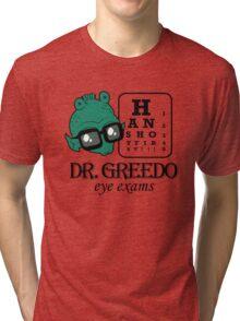 Dr Greedo Eye Exams Tri-blend T-Shirt