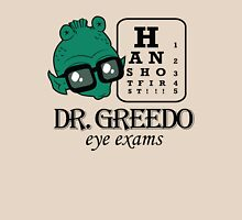 Dr Greedo Eye Exams Unisex T-Shirt