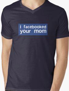 I Facebooked Your Mom Mens V-Neck T-Shirt