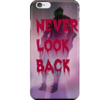 Never look back iPhone Case/Skin
