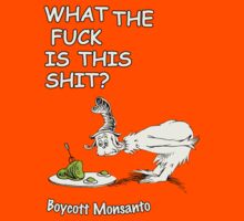 WTF is this shit - Boycott Monsanto by AReliableSource