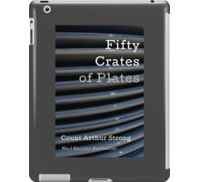 Fifty Crates of Plates - Count Arthur Strong's Racyist Book! T-shirts too! iPad Case/Skin