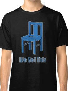 We Got This(Doctor Who) Classic T-Shirt