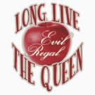 Long Live the Evil Queen by Haleigh Campbell