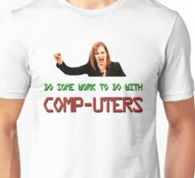 IT Crowd Jen - Do Some Work to do with Comp-uters! Unisex T-Shirt