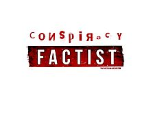 Conspiracy Factist Photographic Print