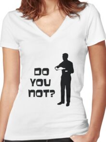Sterling Archer - Do you not? Women's Fitted V-Neck T-Shirt