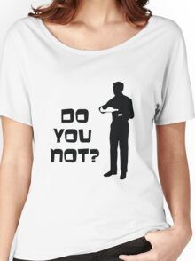 Sterling Archer - Do you not? Women's Relaxed Fit T-Shirt