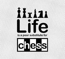 Chess v Life - White by Ron Marton