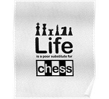 Chess v Life - Black Poster