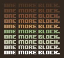 One More Block by DetourShirts