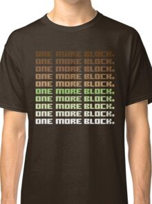One More Block Classic T-Shirt