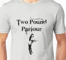 Two Pound Parlour Unisex T-Shirt