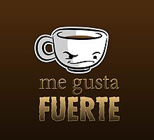 me gusta fuerte iPhone case by cafecitocloth