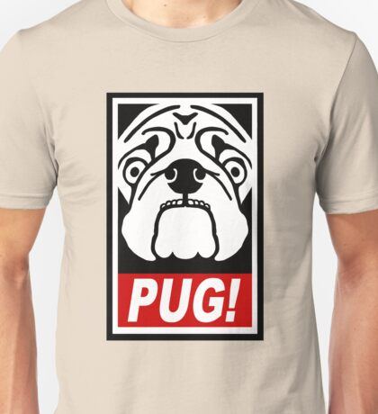 Obey the Pug! Unisex T-Shirt