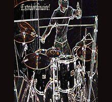 DRUMMER EXTRAORDINAIRE! by Lorraine Wright