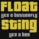 Muhammad Ali Float like a butterfly, Sting like a bee by logo-tshirt