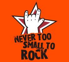 Never too small to rock Kids Tee