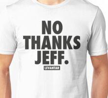 No Thanks Jeff. (Black) Unisex T-Shirt