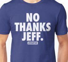 No Thanks Jeff. (White) Unisex T-Shirt