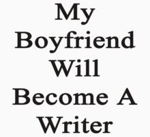 My Boyfriend Will Become A Writer  by supernova23