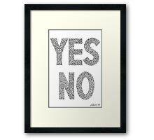 YES NO ARTWORK Framed Print