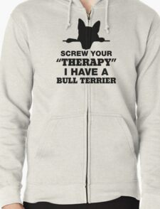 Screw Your Therapy I Have A Bull Terrier T-Shirt