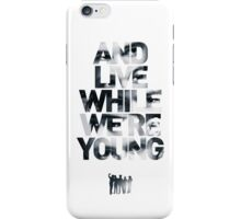 Live While We're Young - One Direction iPhone Case/Skin