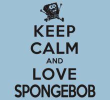 Keep Calm and Love Spongebob (light colors) by Minamoo