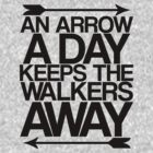 An Arrow A Day, Keeps The Walkers Away by stevebluey