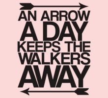 An Arrow A Day, Keeps The Walkers Away Kids Clothes