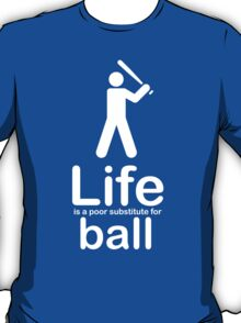 Ball v Life - Black T-Shirt