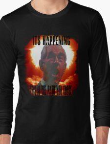 It's Happening Long Sleeve T-Shirt