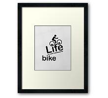 Bike v Life - White Framed Print
