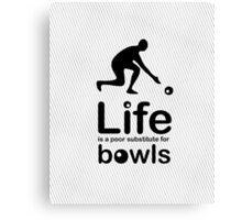 Bowls v Life - Black Graphic Canvas Print