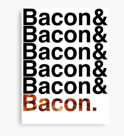 Bacon& Canvas Print