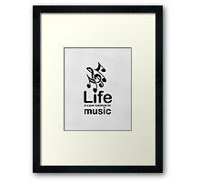 Music v Life - Black Framed Print