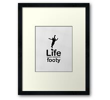 AFL v Life - Black Framed Print
