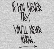 IF YOU NEVER TRY, YOU'LL NEVER KNOW by ElectricNeff