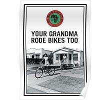 Grandma Rode Bikes Poster Poster
