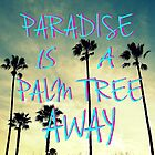 Palm Trees and Paradise by RichCaspian