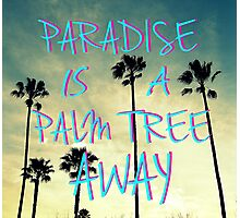 Palm Trees and Paradise Photographic Print