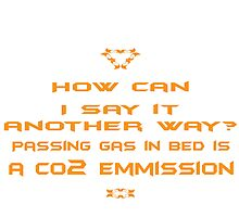 How can I say it another way? Passing gas in bed is a Co2 emission! by PoetforHire