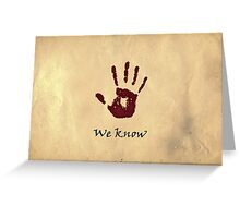 Elder Scrolls Dark Brotherhood - WE KNOW greetings card Greeting Card