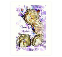 Roses for Mother Art Print