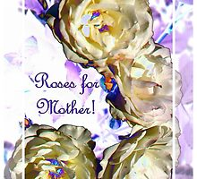 Roses for Mother by aprilann
