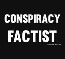 Conspiracy Factist (Alternate) by truthstreamnews