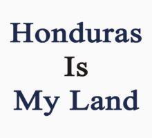 Honduras Is My Land  by supernova23