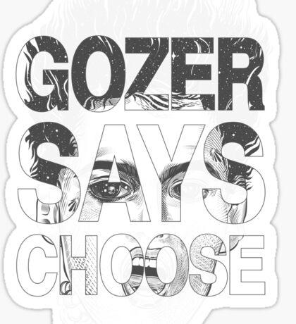 Gozer Says Choose (Black and Grey Version) Sticker